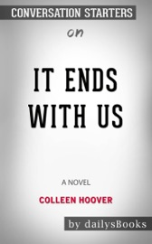 It Ends With Us A Novel By Colleen Hoover Conversation Starters