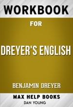Dreyer's English, by Benjamin Dreyer (Max Help Workbooks)