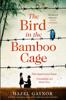 Hazel Gaynor - The Bird in the Bamboo Cage artwork