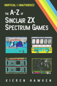 The A-Z of Sinclair ZX Spectrum Games: Volume 1 Book Cover