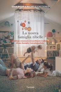 La nostra famiglia ribelle Book Cover