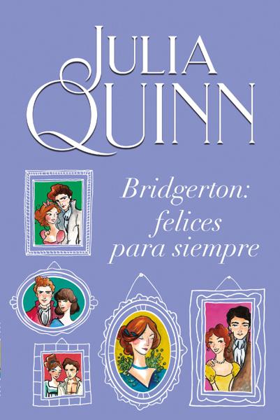 Bridgerton: Felices para siempre por Julia Quinn