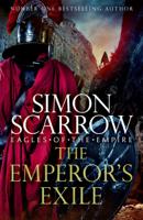 Simon Scarrow - The Emperor's Exile (Eagles of the Empire 19) artwork
