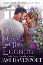 Blame It On The Eggnog
