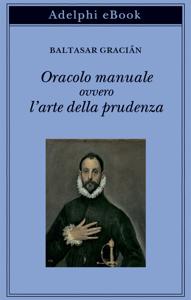 Oracolo manuale ovvero l'arte della prudenza Copertina del libro