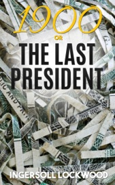1900; or, The Last President PDF Download