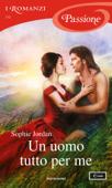 Un uomo tutto per me (I Romanzi Passione) Book Cover