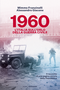 1960. L'Italia sull'orlo della guerra civile Copertina del libro