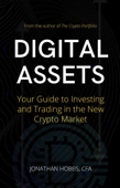 Digital Assets: Your Guide to Investing and Trading in the New Crypto Market