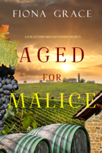 Aged for Malice (A Tuscan Vineyard Cozy Mystery—Book 7)