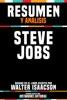 Resumen Y Analisis: Steve Jobs - Basado En El Libro Escrito Por Walter Isaacson