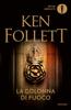 Ken Follett - La colonna di fuoco artwork