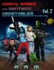 Geeks, Babes And Sentient Vegetables: Volume 2: Quantum Flux In The Equilibrium Status Quo Vadis