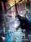 Project Viper - 3 - Shadowhunters