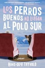 Good Dogs Don't Make It To The S Pole \ Los Perros Buenos No Llegan Al Polo