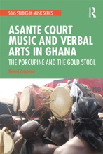 Asante Court Music And Verbal Arts In Ghana