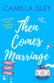 Download and Read Online Then Comes Marriage