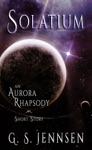 Solatium An Aurora Rhapsody Short Story