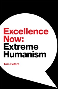 Excellence Now: Extreme Humanism Book Cover