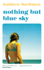 Kathleen MacMahon - Nothing But Blue Sky artwork