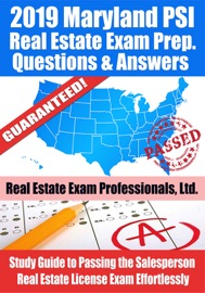 2019 MARYLAND PSI REAL ESTATE EXAM PREP QUESTIONS, ANSWERS & EXPLANATIONS: STUDY GUIDE TO PASSING THE SALESPERSON REAL ESTATE LICENSE EXAM EFFORTLESSLY