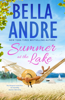 Bella Andre - Summer at the Lake: Two feel-good novels from the bestselling Summer Lake series artwork