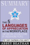 Summary The 5 Languages Of Appreciation In The Workplace Empowering Organizations By Encouraging People
