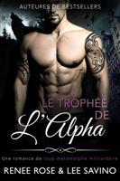 Download and Read Online Le Trophee de l'Alpha