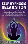 Self Hypnosis Relaxation Deep Hypnotherapy For Reducing Emotional Pain Anxiety Stress  Fear - Move Past Bad Relationships With Sleep Meditation For Energy Healing