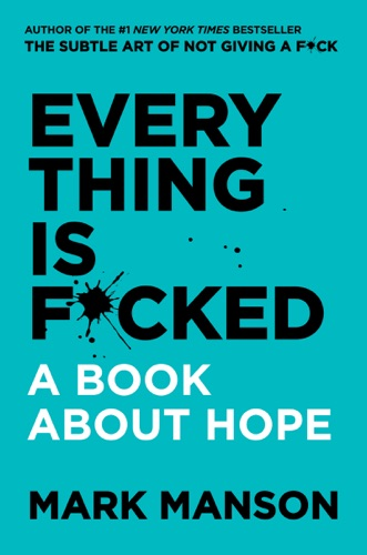 Mark Manson - Everything Is F*cked