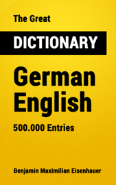 The Great Dictionary German - English