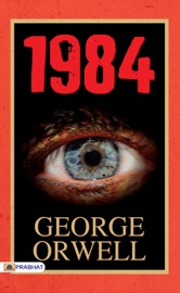 George Orwell 1984: George Orwell's Best Fiction Novels of all Time PDF Download