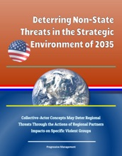 Deterring Non-State Threats in the Strategic Environment of 2035: Collective-Actor Concepts May Deter Regional Threats Through the Actions of Regional Partners, Impacts on Specific Violent Groups