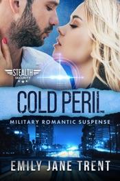 Cold Peril:  Military Romantic Suspense