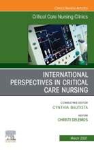 International Perspectives in Critical Care Nursing, An Issue of Critical Care Nursing Clinics of North America