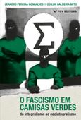 O fascismo em camisas verdes: do integralismo ao neointegralismo Book Cover