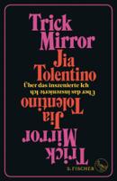 Jia Tolentino - Trick Mirror artwork