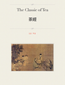 The Classic of Tea 茶經