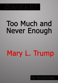 Too Much And Never Enough By Mary L Trump Summary
