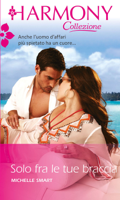 Solo fra le tue braccia ebook Download