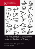 The Routledge Companion to Actor-Network Theory