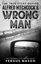 The True Story Behind Alfred Hitchcock's The Wrong Man