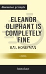 Eleanor Oliphant Is Completely Fine A Novel By Gail Honeyman Discussion Prompts