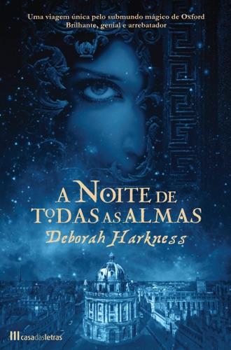 Deborah Harkness - A Noite de Todas as Almas