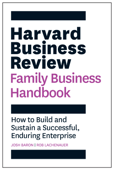 Harvard Business Review Family Business Handbook
