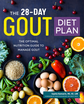The 28-Day Gout Diet Plan: The Optimal Nutrition Guide to Manage Gout - Sophia Kamveris, MS, RD, LDN book