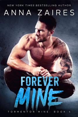 Anna Zaires - Forever Mine book