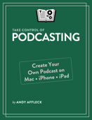 Take Control of Podcasting