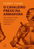 O cavaleiro preso na armadura Book Cover