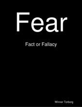 Fear: Fact Or Fallacy